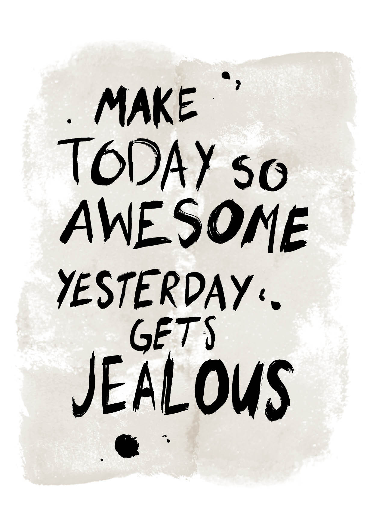 Make today so awesome yesterday gets jealous - athello voor Flair quote